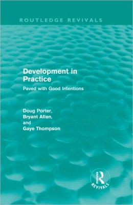 Development in Practice (Routledge Revivals): Paved with good intentions
