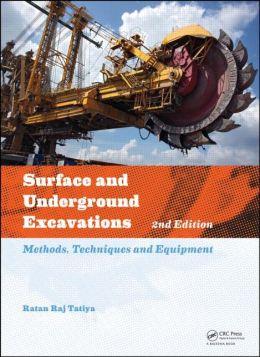 Surface and Underground Excavations: Methods, Techniques and Equipment Ratan Raj Tatiya