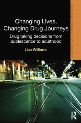 Changing lives, changing drug journeys: Drug taking decisions from adolescence to adulthood