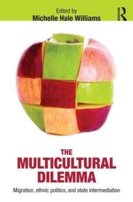 The Multicultural Dilemma: Migration, Ethnic Politics, and State Intermediation