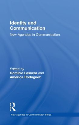 Identity and Communication: New Agendas in Communication