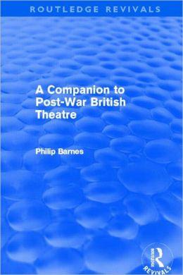 A Companion to Post-War British Theatre (Routledge Revivals)