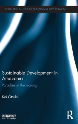 Sustainable Development in Amazonia: Paradise in the Making