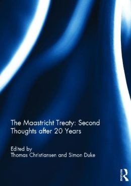 The Maastricht Treaty: Second Thoughts after 20 Years