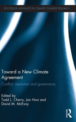 Toward a New Climate Agreement: Conflict, Resolution and Governance