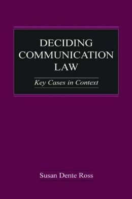 Deciding Communication Law: Key Cases in Context