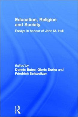 Education, Religion and Society: Essays in Honour of John M. Hull