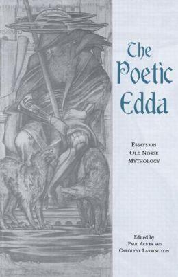 The Poetic Edda: Essays on Old Norse Mythology