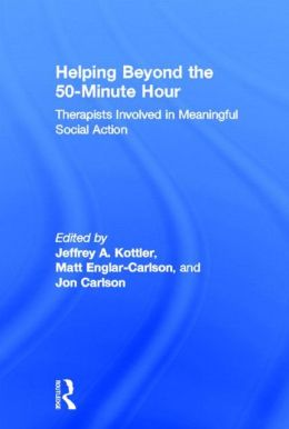 Helping Beyond the 50-Minute Hour: Therapists Involved in Meaningful Social Action