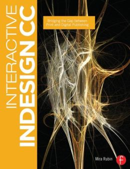Interactive InDesign CC: Bridging the Gap between Print and Digital Publishing