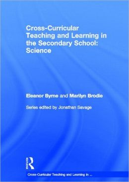 Cross Curricular Teaching and Learning in the Secondary School... Science