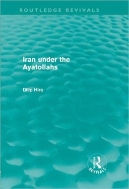 Iran under the Ayatollahs (Routledge Revivals)