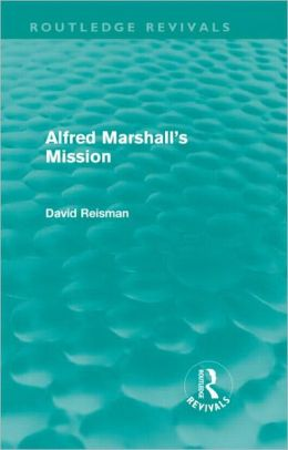 Alfred Marshall's Mission (Routledge Revivals)
