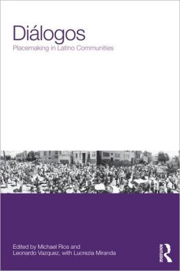 Dialogos: Placemaking in Latino Communities