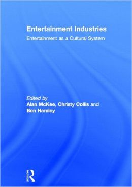 Entertainment Industries: Entertainment as a Cultural System