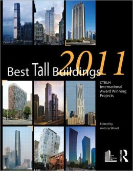 Best Tall Buildings 2011: CTBUH International Award Winning Projects