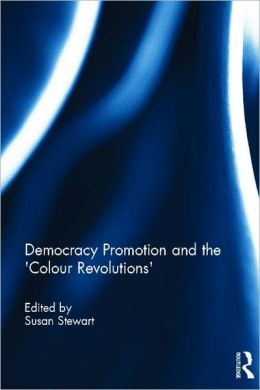 Democracy Promotion and the 'Colour Revolutions'