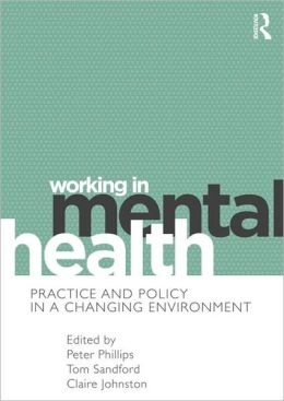 Working in Mental Health: Practice and Policy in a Changing Environment