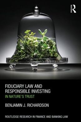 Fiduciary Law and Responsible Investing: In Nature's trust