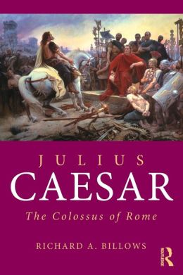 Julius Caesar: The Colossus of Rome