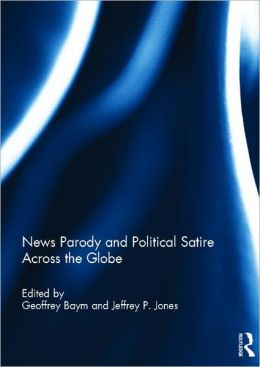 News Parody and Political Satire Across the Globe