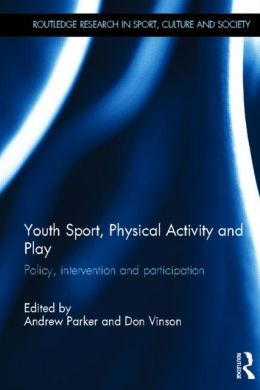 Youth Sport, Physical Activity and Play: Policy, Intervention and Participation