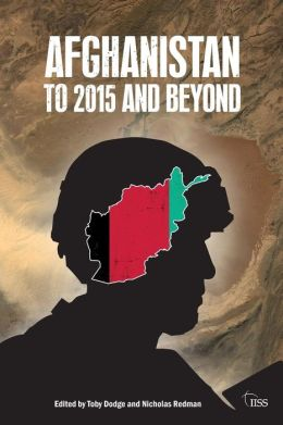 Afghanistan: to 2015 and Beyond