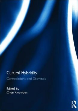 Cultural Hybridity: Contradictions and Dilemmas