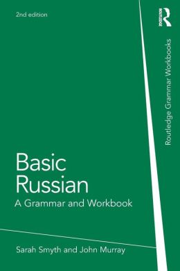 Basic Russian: A Grammar and Workbook
