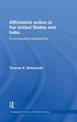 Affirmative Action in the United States and India: A Comparative Perspective