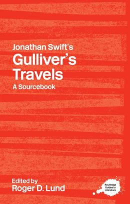 Jonathan Swift's Gulliver's Travels: A Sourcebook