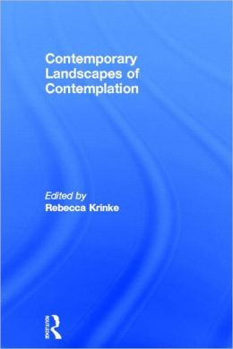 Contemporary Landscapes of Contemplation