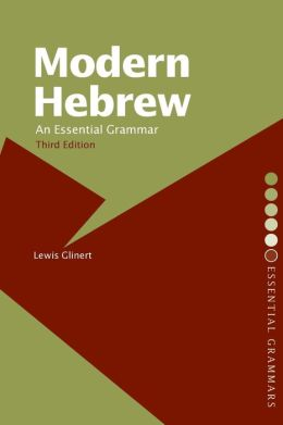 Modern Hebrew: An Essential Grammar (Essential Grammars Series)