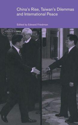 China's Rise, Taiwan's Dilemmas and International Peace