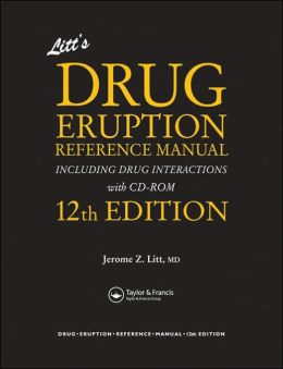 Litt's Drug Eruption Reference Manual Including Drug Interactions, 12th Edition