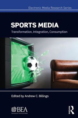 Sports Media: Transformation, Integration, Consumption