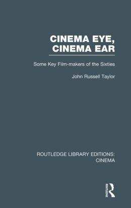 Cinema Eye, Cinema Ear: Some Key Film-makers of the Sixties