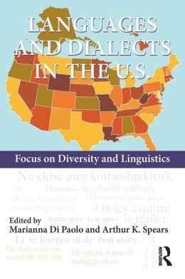 Languages and Dialects in the U.S.: Focus on Diversity and Linguistics