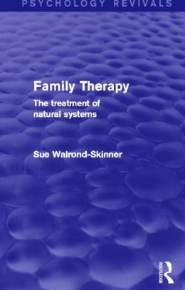 Family Therapy (Psychology Revivals): The Treatment of Natural Systems
