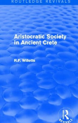 Aristocratic Society in Ancient Crete (Routledge Revivals)