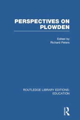 Perspectives on Plowden (RLE Edu K)