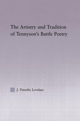The Artistry and Tradition of Tennyson's Battle Poetry
