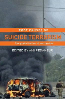 Suicide Terrorism: Root Causes of the Culture of Death