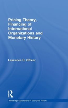 Pricing Theory, Financing of International Organizations and Monetary History