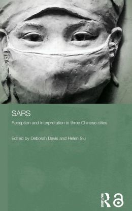 Sars: Reception and Interpretation in Three Chinese Cities