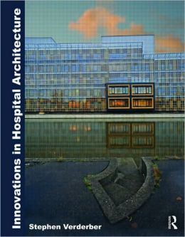 Innovations in Hospital Architecture: Sustainability and Beyond