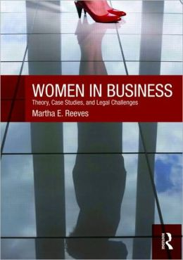Women in Business: Theory, CaseStudies, and Legal Challenges