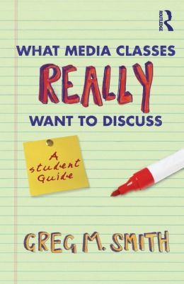 What Media Classes Really Want to Discuss: A Student Guide
