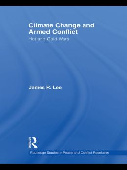 Climate Change and Armed Conflict: Hot and Cold Wars
