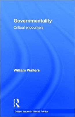 Governmentality: Critical Encounters